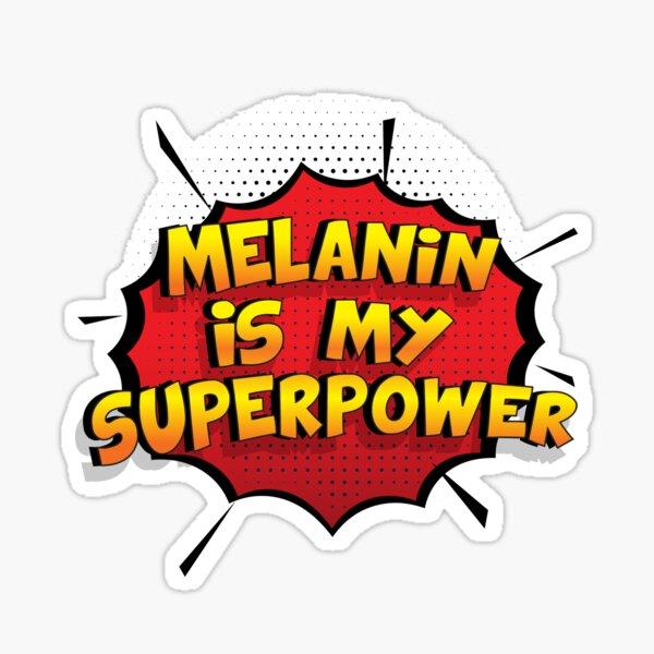 Melanin est mon cadeau super design Melanin dr�le Sticker