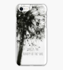 love is the beauty of the soul iPhone Case/Skin
