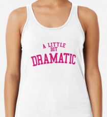 8e6bafb01e3c9 Regina George  A Little Bit Dramatic  Mean Girls Women s Tank Top