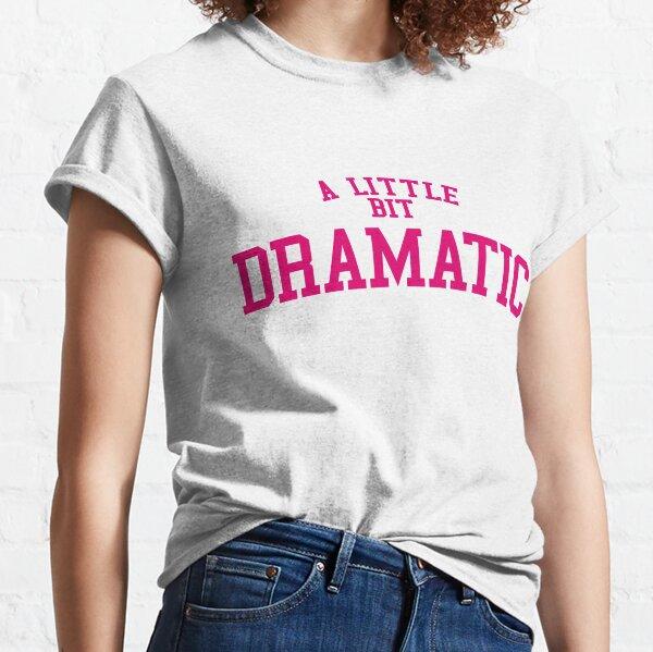 Regina George 'A Little Bit Dramatic' Mean Girls Classic T-Shirt