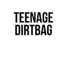 Teenage Dirtbag by beingerin