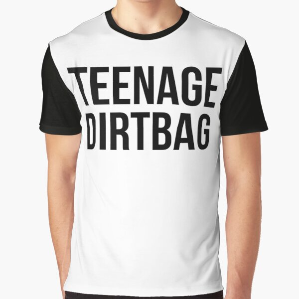 Teenage Dirtbag Graphic T-Shirt
