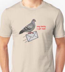 Omg becky u got mail T-Shirt