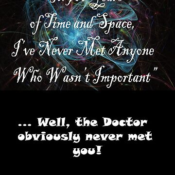 The Doctor obviously never met you! by iLikeGummybears