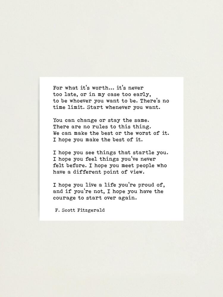 Alternate view of For What It's Worth, F. Scott Fitzgerald Quote Photographic Print