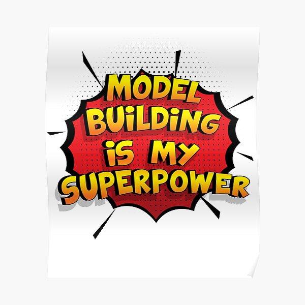 Model Building ist mein Superpower Lustiges Model Building Designgeschenk Poster