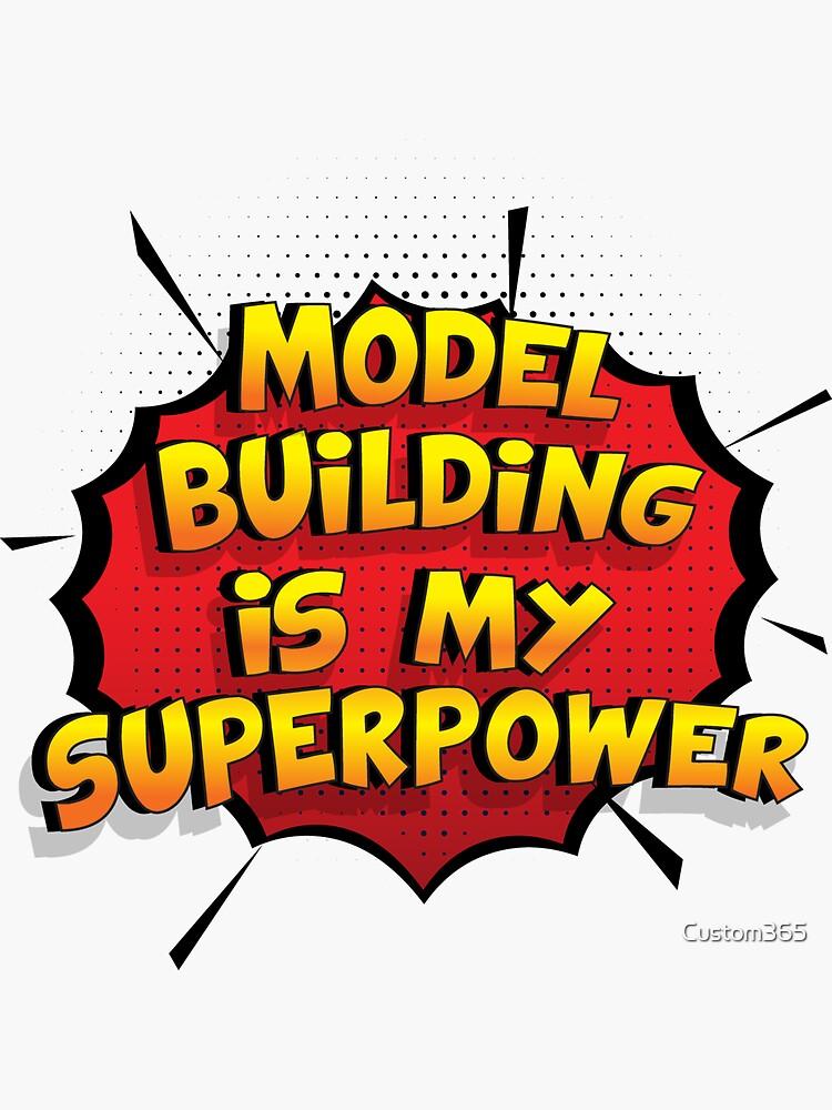Model Building ist mein Superpower Lustiges Model Building Designgeschenk von Custom365