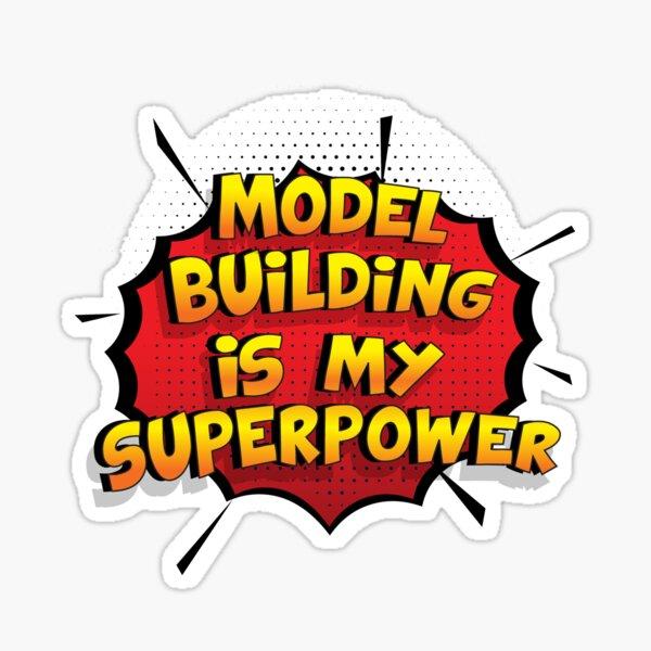 Model Building ist mein Superpower Lustiges Model Building Designgeschenk Sticker