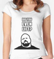 Do you even lift? Women's Fitted Scoop T-Shirt