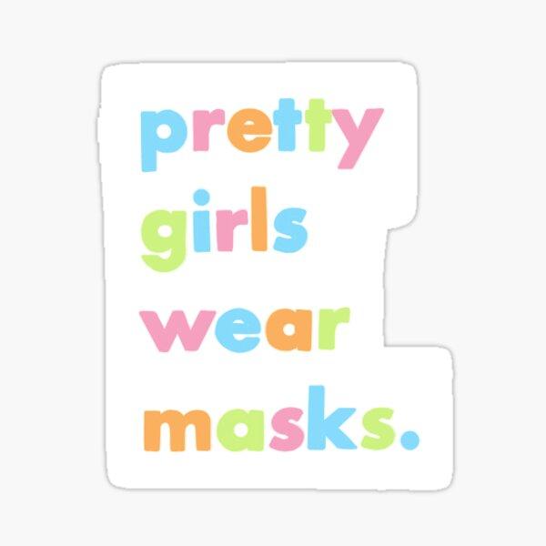 Pretty Girls Wear Masks Sticker