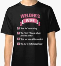 WELDER'S WIFE Classic T-Shirt