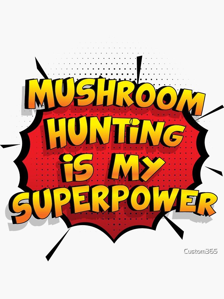 «Mushroom Hunting est mon cadeau super design Mushroom Hunting dr�le» par Custom365