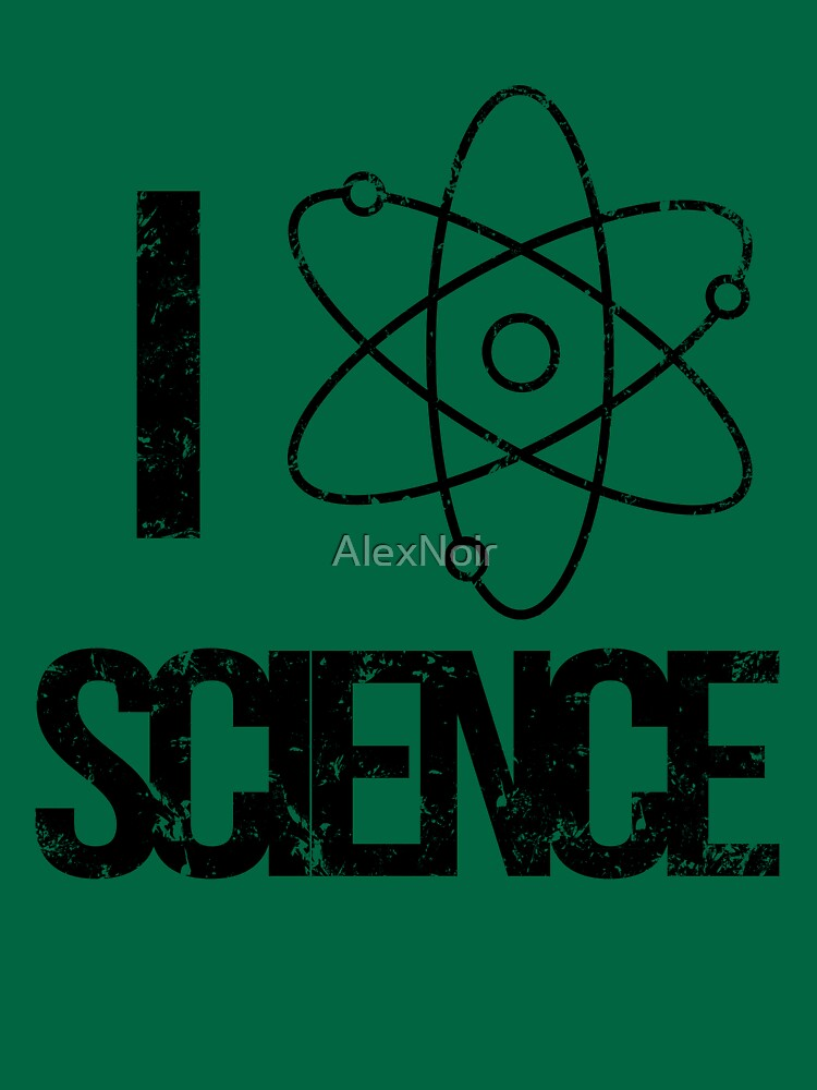 Excuse Me While I Science: I Love Science - Black Text Version von AlexNoir
