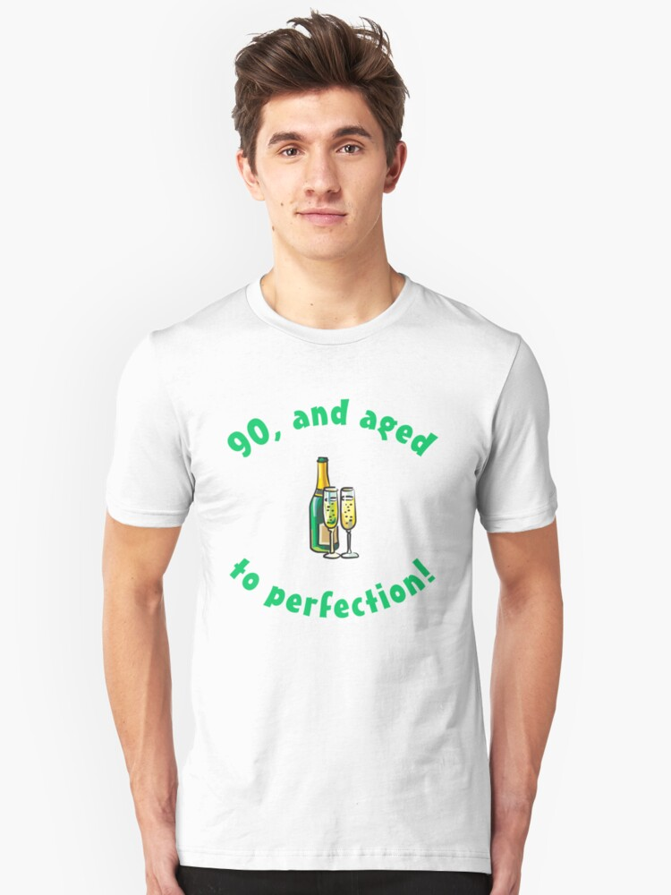 90th Birthday Aged To Perfection Unisex T-Shirt Front
