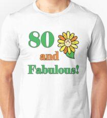 80th Birthday & Fabulous Unisex T-Shirt