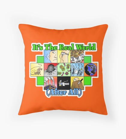 It's The Real World (After All) - Duck Logic Throw Pillow
