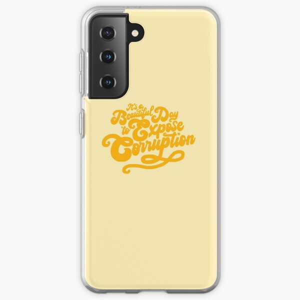 a beautiful day to expose corruption Samsung Galaxy Soft Case