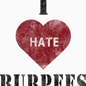 I hate burpees by Inspyre