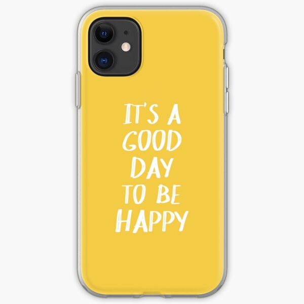It's a Good Day to Be Happy in Yellow iPhone Soft Case