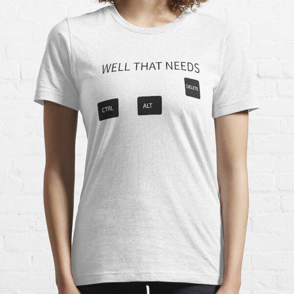 Ctrl Alt Delete Essential T-Shirt