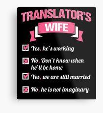 TRANSLATOR'S WIFE Metal Print