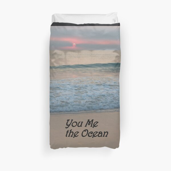 You Me the Ocean  Duvet Cover