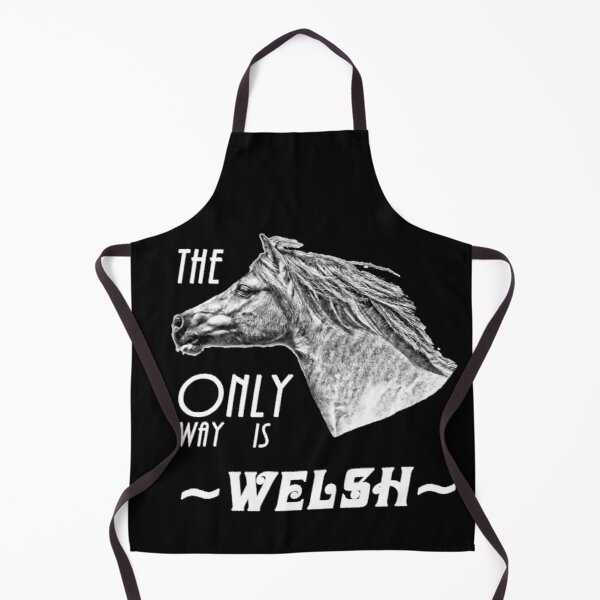 The Only Way is Welsh - Welsh Pony Appreciation Apron
