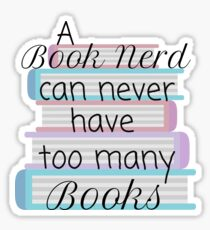 A book nerd can never have too many books (1)  Sticker