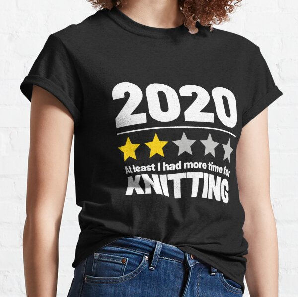 Funny Quarantine Meme - Beginner Knitter - 2020 Review Classic T-Shirt