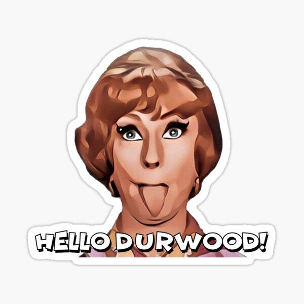 Hello Durwood! Sticker