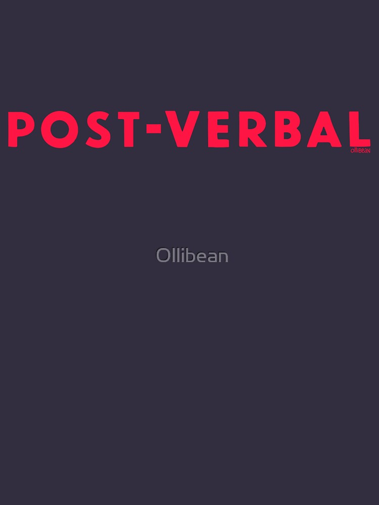 Post-Verbal by Ollibean