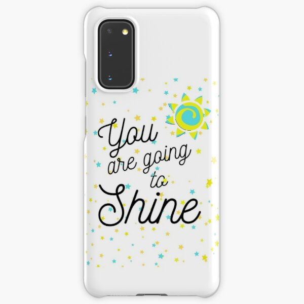 You are going to Shine #3 Samsung Galaxy Snap Case