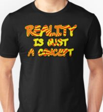 Funny Marijuana Reality Is Just A Concept T-Shirt