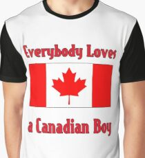 Everybody Loves a Canadian Boy Graphic T-Shirt