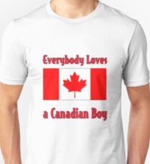 Everybody Loves a Canadian Boy T-Shirt