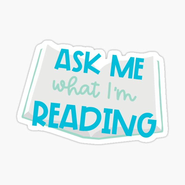 Ask Me What I'm Reading (Blue) Sticker