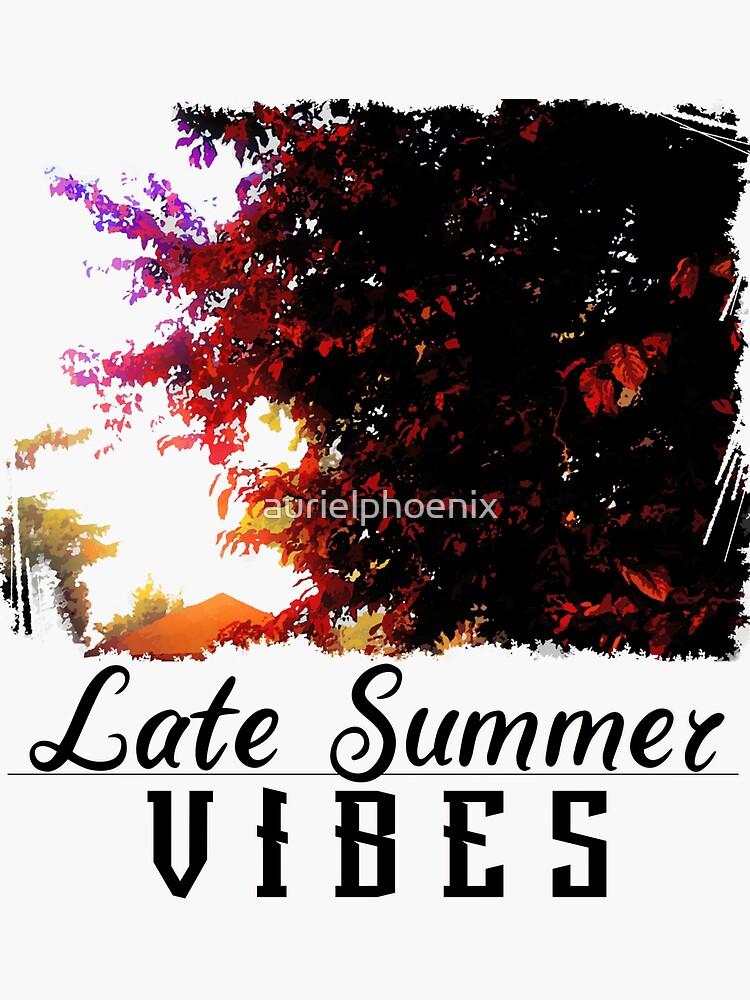 Late Summer Vibes by aurielphoenix