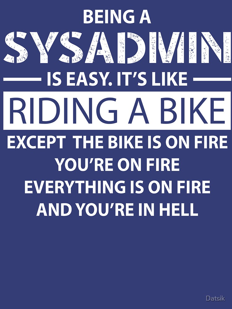 TShirtGifter presents: Being a SYSADMIN | Unisex T-Shirt