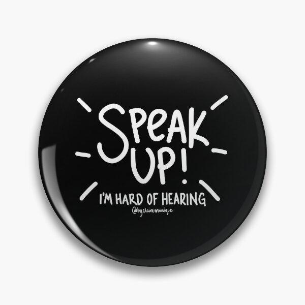Speak Up! I'm Hard of Hearing Pin