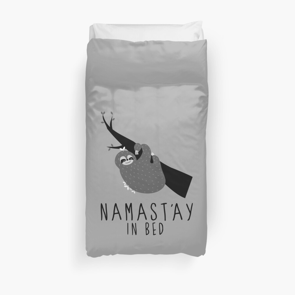 namast'ay in bed sloth Duvet Cover