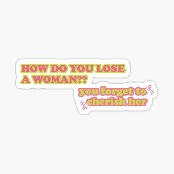 how to lose a woman (Z&C pack) Sticker