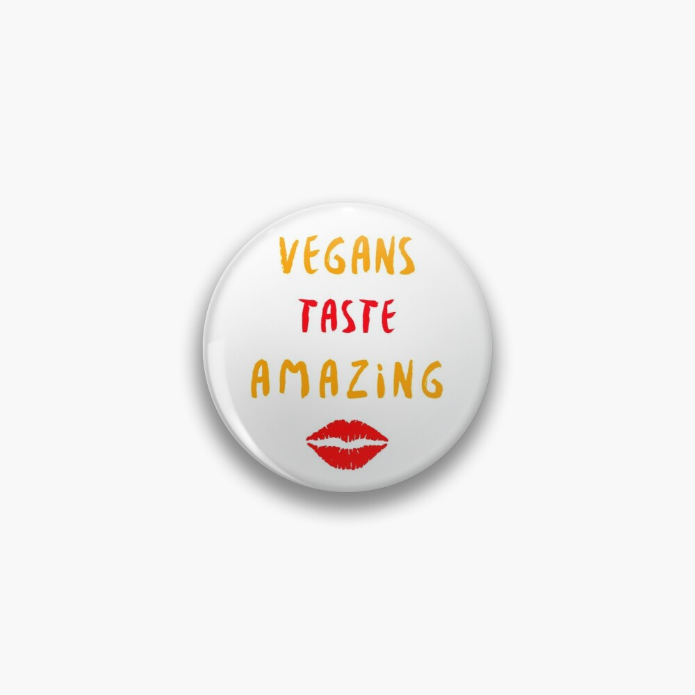 Vegans Taste Amazing with Lips Pin