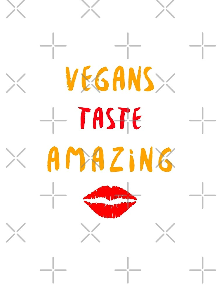 Vegans Taste Amazing with Lips by nikkihstokes