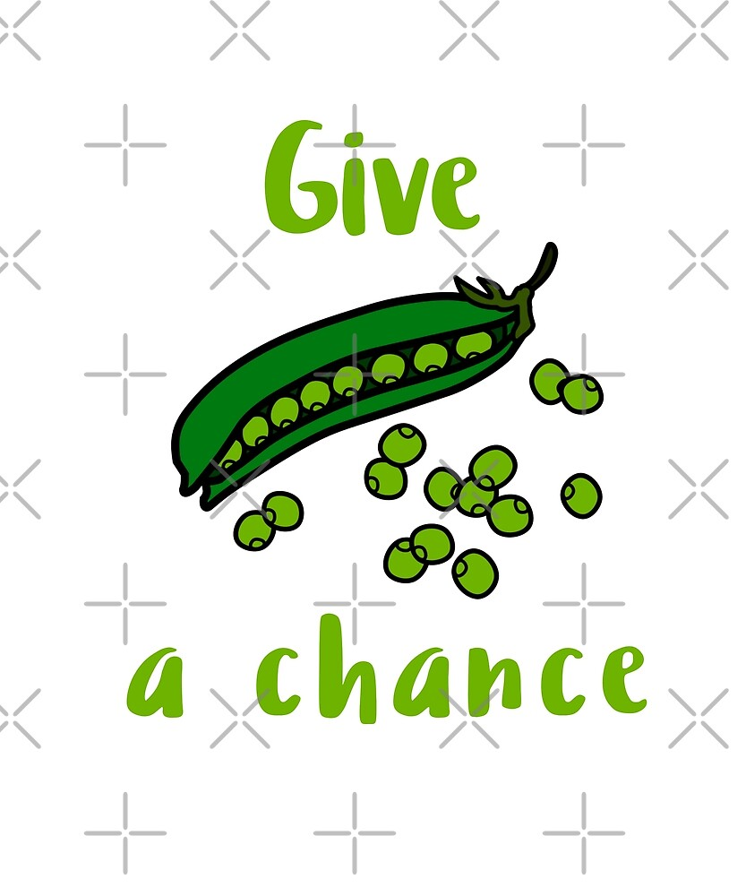 Give Peas a Chance by Sweevy Swag