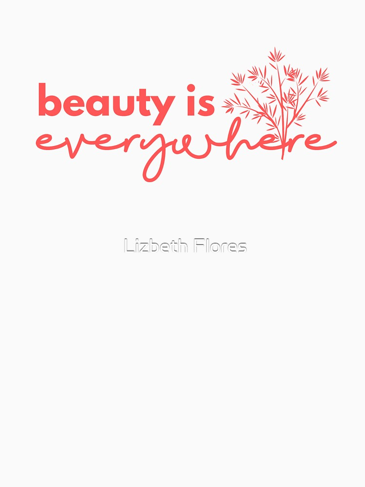 Beauty is Everywhere by newmariaph