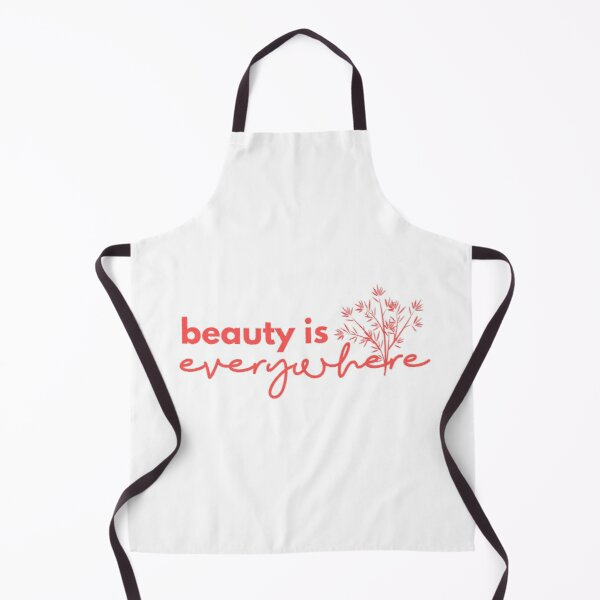 Beauty is Everywhere Apron
