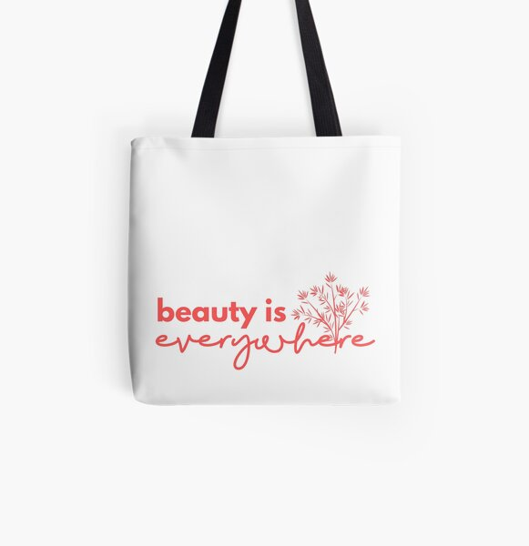 Beauty is Everywhere All Over Print Tote Bag