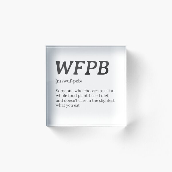 WFPB Definition (Whole Food Plant Based) Acrylic Block