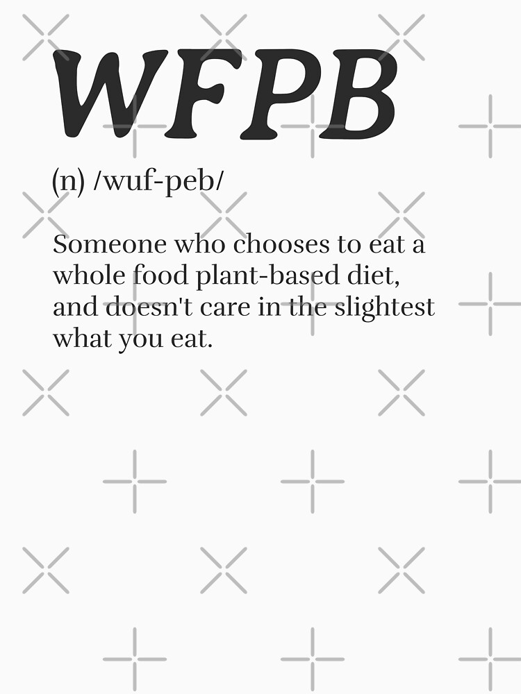 WFPB Definition (Whole Food Plant Based) by nikkihstokes