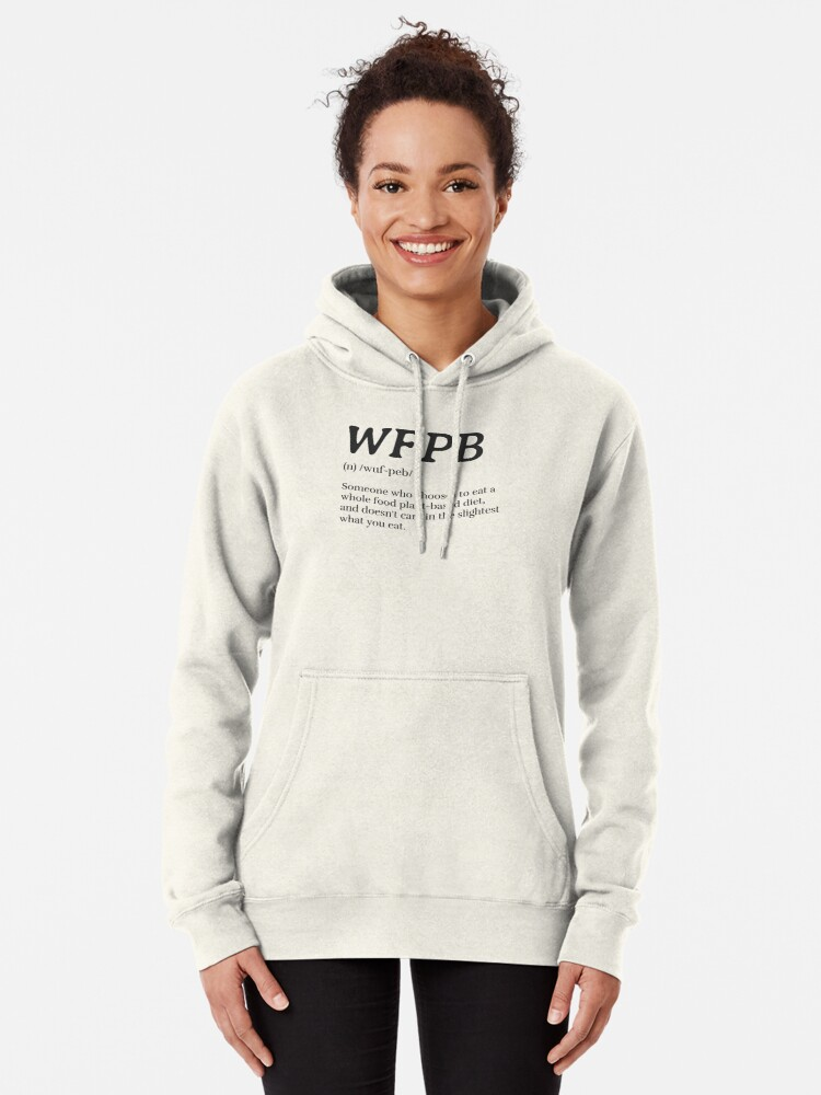 Alternate view of WFPB Definition (Whole Food Plant Based) Pullover Hoodie